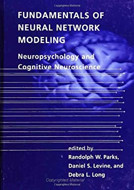 Fundamentals of Neural Network Modeling: Neuropsychology and Cognitive Neuroscience 9780262161756