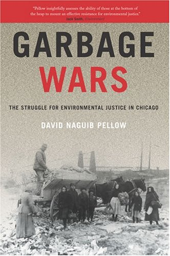 Garbage Wars: The Struggle for Environmental Justice in Chicago 9780262661874