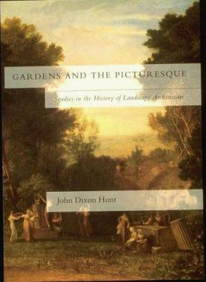 Gardens and the Picturesque: Studies in the History of Landscape Architecture 9780262581318