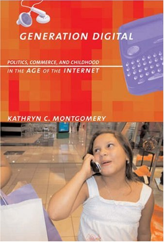 Generation Digital: Politics, Commerce, and Childhood in the Age of the Internet 9780262134781