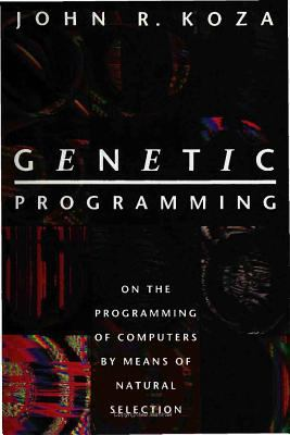 Genetic Programming: On the Programming of Computers by Means of Natural Selection 9780262111706