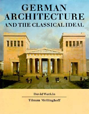German Architecture and the Classical Ideal 9780262231251