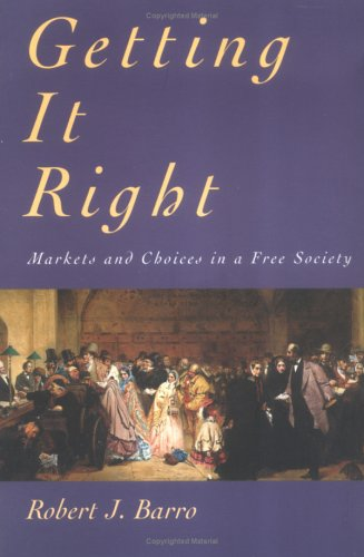 Getting It Right: Markets and Choices in a Free Society 9780262522267