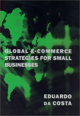 Global E-Commerce Strategies for Small Business 9780262541435