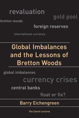 Global Imbalances and the Lessons of Bretton Woods 9780262514149