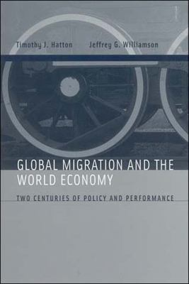 Global Migration and the World Economy: Two Centuries of Policy and Performance 9780262582773