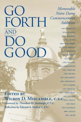 Go Forth Do Good: Memorable Notre Dame Commencement Addresses 9780268029562