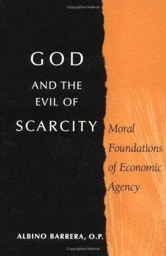 God Evil Scarcity: Moral Foundations of Economic Agency 9780268021931
