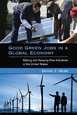 Good Green Jobs in a Global Economy: Making and Keeping New Industries in the United States 9780262018227