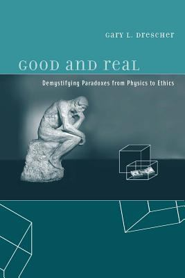 Good and Real: Demystifying Paradoxes from Physics to Ethics 9780262042338