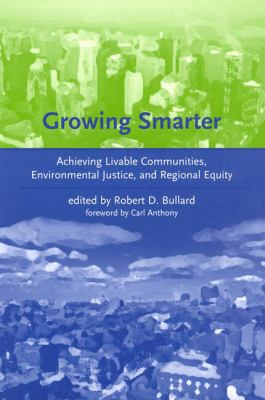 Growing Smarter: Achieving Livable Communities, Environmental Justice, and Regional Equity 9780262026109