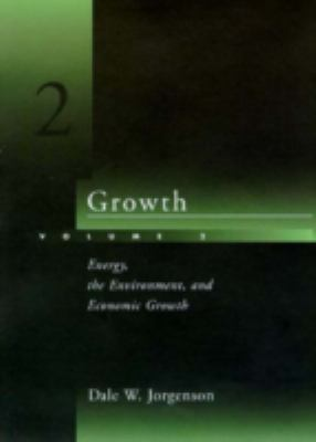 Growth, Volume 2: Energy, the Environment, and Economic Growth 9780262100748