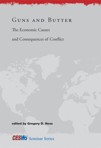 Guns and Butter: The Economic Causes and Consequences of Conflict 9780262012812