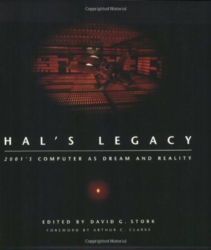 Hal's Legacy: 2001's Computer as Dream and Reality 9780262692113