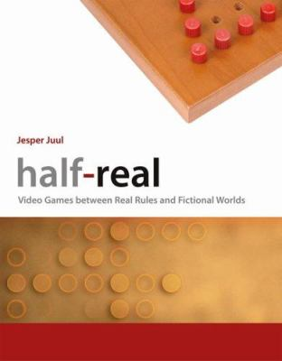 Half-Real: Video Games Between Real Rules and Fictional Worlds 9780262101103