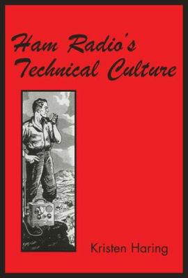 Ham Radio's Technical Culture 9780262083553