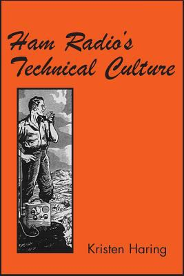 Ham Radio's Technical Culture 9780262582766