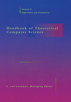 Handbook of Theoretical Computer Science, Vol. a: Algorithms and Complexity 9780262720144