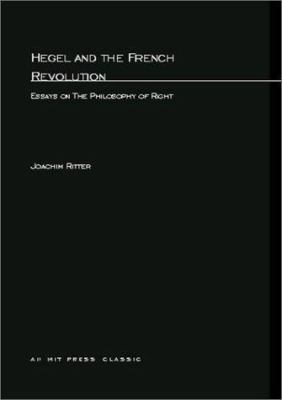 Hegel and the French Revolution: Essays on the Philosophy of Right 9780262680400