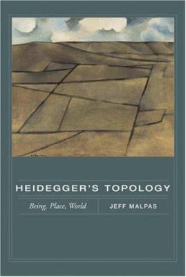 Heidegger's Topology: Being, Place, World 9780262134705