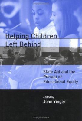 Helping Children Left Behind: State Aid and the Pursuit of Educational Equity 9780262240468