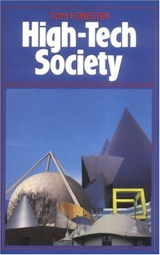 High-Tech Society: The Story of the Information Technology Revolution 9780262560443