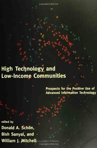High Technology and Low-Income Communities: Prospects for the Positive Use of Advanced Information Technology 9780262691994