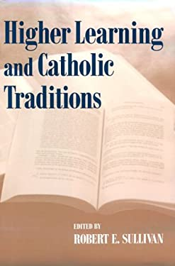 Higher Learning Catholic Traditions 9780268030537