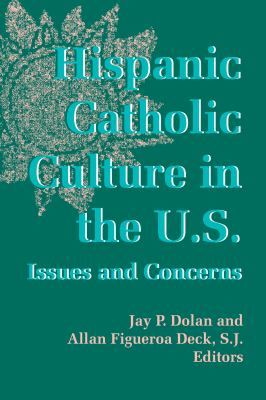 Hispanic Catholic Culture U S: Issues and Concerns 9780268011116