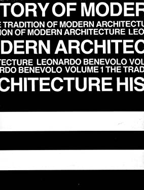 History of Modern Architecture - Vol. 1 9780262520447