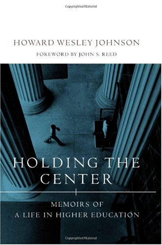 Holding the Center: Memoirs of a Life in Higher Education 9780262100793