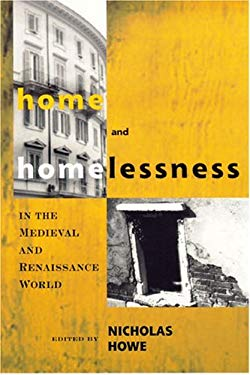 Home and Homelessness in the Medieval 9780268030698