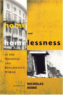 Home and Homelessness in the Medieval 9780268030704