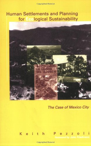 Human Settlements and Planning for Ecological Sustainability: The Case of Mexico City 9780262661140