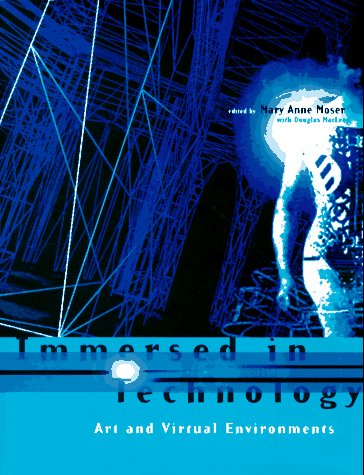 Immersed in Technology: Art and Virtual Environments 9780262133142