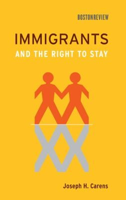 Immigrants and the Right to Stay 9780262014830