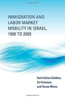 Immigration and Labor Market Mobility in Israel, 1990 to 2009 9780262017671