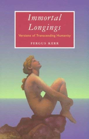 Immortal Longings: Versions of Transcending Humanity 9780268011802