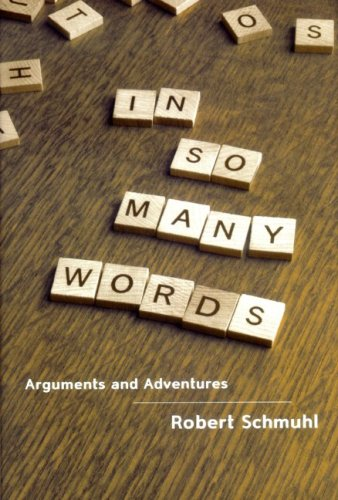 In So Many Words: Arguments and Adventures 9780268041236