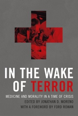 In the Wake of Terror: Medicine and Morality in a Time of Crisis 9780262633024