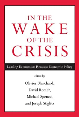 In the Wake of the Crisis: Leading Economists Reassess Economic Policy 9780262017619