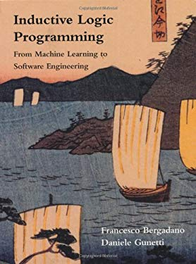 Inductive Logic Programming: From Machine Learning to Software Engineering 9780262023931