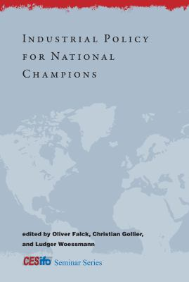 Industrial Policy for National Champions 9780262016018