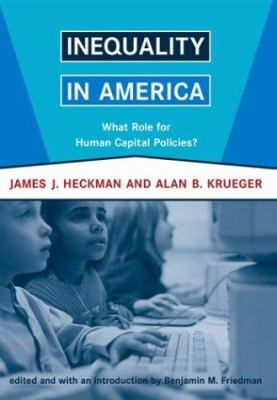 Inequality in America: What Role for Human Capital Policies? 9780262083287