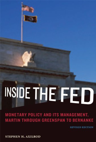 Inside the Fed: Monetary Policy and Its Management, Martin Through Greenspan to Bernanke 9780262015622