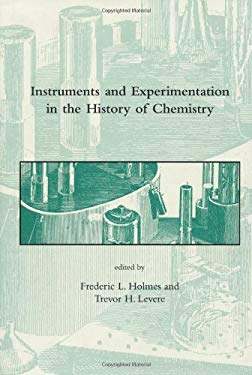 Instruments and Experimentation in the History of Chemistry 9780262082822
