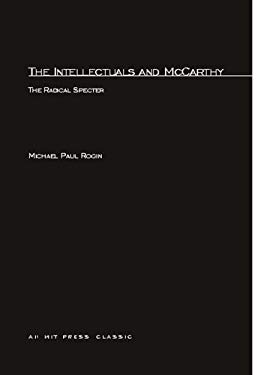 Intellectuals and McCarthy: The Radical Specter 9780262680158