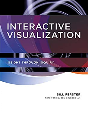 Interactive Visualization: Insight Through Inquiry 9780262018159