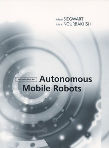 Introduction to Autonomous Mobile Robots 9780262195027