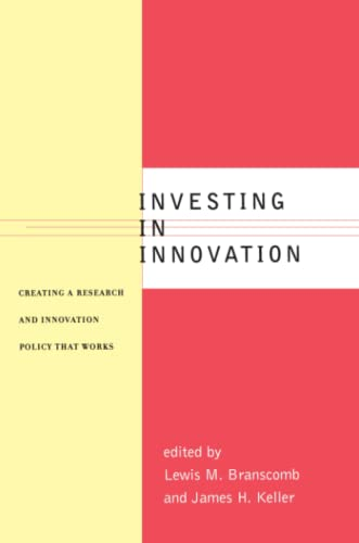 Investing in Innovation: Creating a Research and Innovation Policy That Works 9780262522670